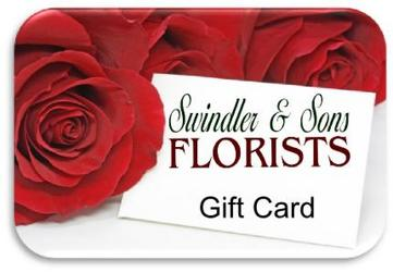 Swindler & Sons Gift Card from Swindler and Sons Florists in Wilmington, OH